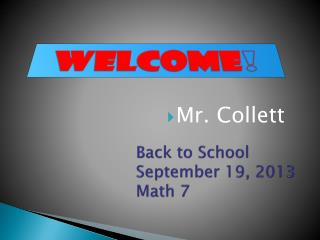 Back to School         September 19, 2013 Math 7