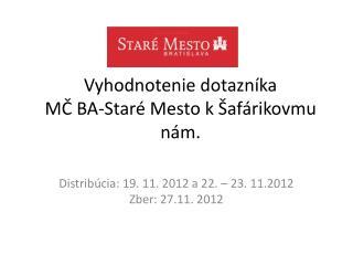 Vyhodnotenie dotazníka MČ  BA-Staré  Mesto kŠafárikovmu nám.