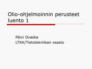 Olio-ohjelmoinnin perusteet luento 1