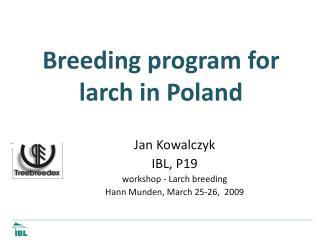 Breeding  program for l arch in Poland