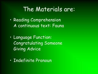 The Materials are:
