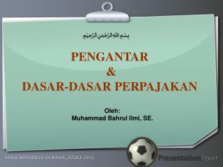 Oleh: Muhammad Bahrul Ilmi, SE.