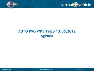 AUTO IWG WP5  Telco 13 .06.2012 Agenda