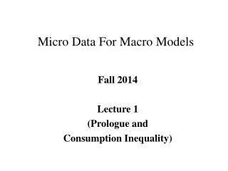 Micro Data For Macro Models