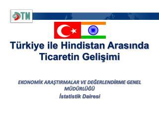 Türkiye ile Hindistan Arasında Ticaretin Gelişimi