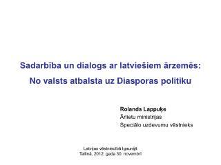 Sadarbība un dialogs ar latviešiem ārzemēs: No valsts atbalsta uz Diasporas politiku