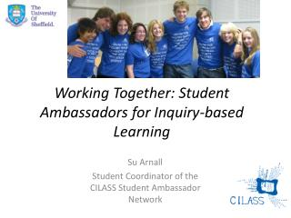 Working Together: Student Ambassadors for Inquiry-based Learning