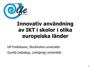 Innovativ användning  av IKT i skolor i olika  europeiska länder