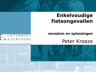 Enkelvoudige fietsongevallen   oorzaken en oplossingen Peter Kroeze