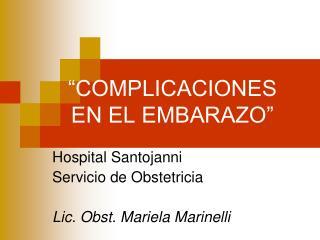 """""""COMPLICACIONES  EN EL EMBARAZO"""""""