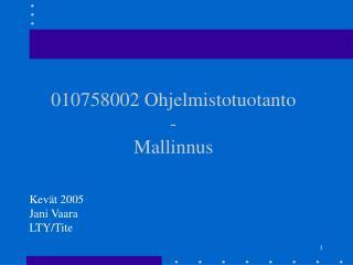 010758002 Ohjelmistotuotanto -  Mallinnus