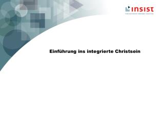 Einführung ins integrierte Christsein