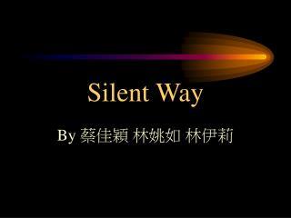 Silent Way
