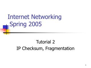 Internet Networking   Spring 2005