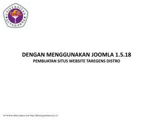 DENGAN MENGGUNAKAN JOOMLA 1.5.18 PEMBUATAN SITUS WEBSITE TAREGENS DISTRO
