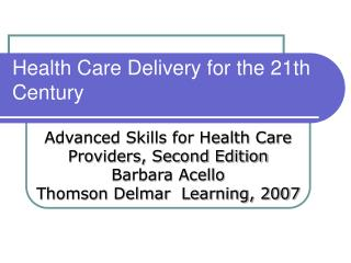 Health Care Delivery for the 21th Century