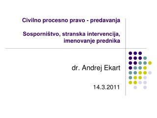 Civilno procesno pravo - predavanja  Sosporništvo, stranska intervencija, imenovanje prednika