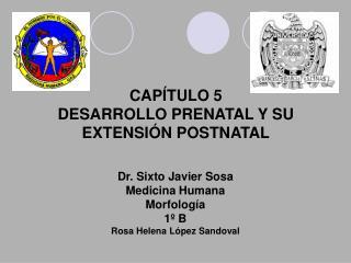 CAPÍTULO 5 DESARROLLO PRENATAL Y SU EXTENSIÓN POSTNATAL