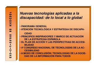 Nuevas tecnolog�as aplicadas a la discapacidad: de lo local a lo global  PANORAMA GENERAL