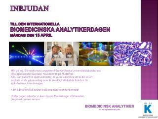 INBJUDAN  till den Internationella Biomedicinska Analytikerdagen  måndag den  15 April