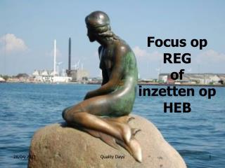 Focus op REG  of  inzetten op HEB