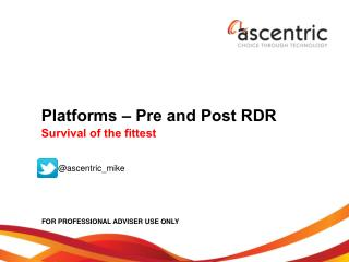 Platforms – Pre and Post RDR Survival of the fittest