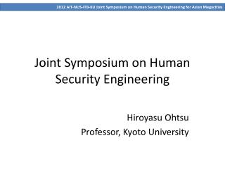 Joint Symposium on Human Security Engineering