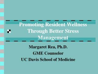 Promoting Resident Wellness Through Better Stress Management