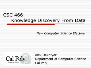 CSC 466:      Knowledge Discovery From Data