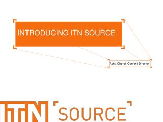 INTRODUCING ITN SOURCE