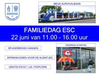 FAMILIEDAG ESC 22 juni van 11.00 – 16.00 uur