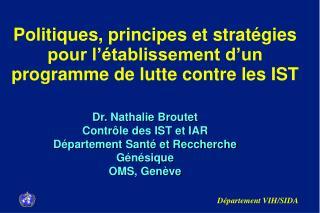 Politiques, principes et stratégies pour l'établissement d'un programme de lutte contre les IST