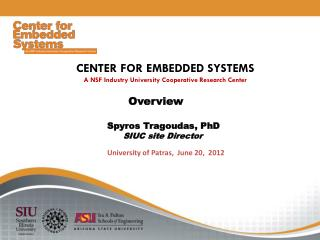 CENTER FOR EMBEDDED SYSTEMS A NSF Industry University Cooperative Research Center