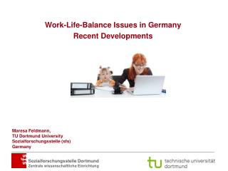 Work-Life-Balance Issues in Germany Recent Developments