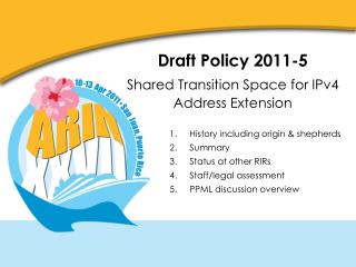Draft Policy 2011-5 Shared Transition Space for IPv4 Address Extension