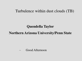 Turbulence within dust clouds (TB)