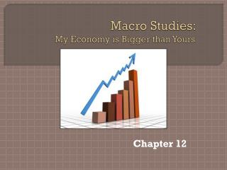 Macro Studies: My Economy is Bigger than Yours