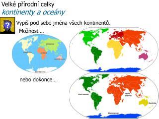 Velké přírodní celky  kontinenty a oceány