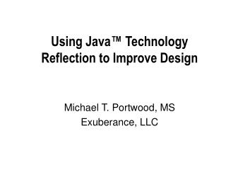 Using Java� Technology Reflection to Improve Design