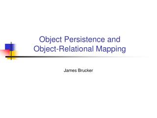 Object Persistence and Object-Relational Mapping