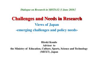 Challenges and Needs in  Research  Views of Japan -emerging challenges and policy needs-