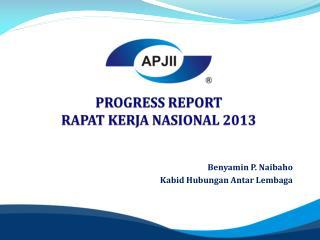 PROGRESS REPORT RAPAT KERJA NASIONAL 2013