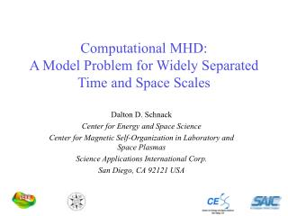 Computational MHD: A Model Problem for Widely Separated Time and Space Scales