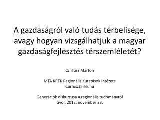 Czirfusz  Márton MTA KRTK Regionális Kutatások Intézete czirfusz @ rkk.hu