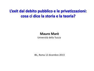 L ' exit dal debito pubblico e le privatizzazioni:  cosa ci dice la storia e la teoria?