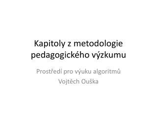 Kapitoly z metodologie pedagogického výzkumu