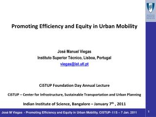Promoting Efficiency and Equity in Urban Mobility José Manuel Viegas
