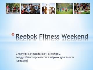 Reebok Fitness Weekend