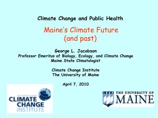 Climate Change and Public Health Maine�s Climate Future (and past)
