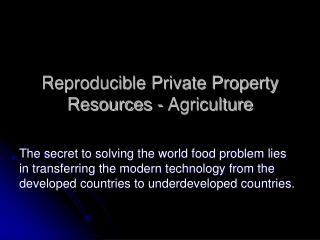 Reproducible Private Property Resources - Agriculture